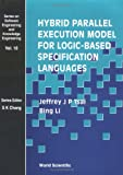 img - for Hybrid Parallel Execution Model for Logic-Based Specification Languages book / textbook / text book