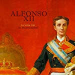 Alfonso XII: La vida del El Pacificador [Alfonso XII: The Life of the Peacemaker] |  Online Studio Productions