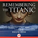 Remembering the Titanic: A Novel | Diane Hoh