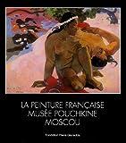 echange, troc Léonard Gianadda, Collectif - La peinture française : Musée Pouchkine Moscou