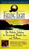 img - for Feeling Light: The Holistic Solution to Permanent Weight Loss and Wellness book / textbook / text book