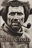 Tom Crean: Unsung Hero of the Scott and Shackleton Antarctic Expeditions (089886870X) by Smith, Michael
