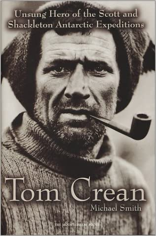 Tom Crean: Unsung Hero of the Scott and Shackleton Antarctic Expeditions