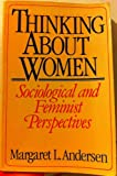 Thinking About Women: Sociological and Feminist Perspectives (0023033703) by Margaret Anderson