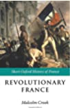 Revolutionary France: 1788-1880 (Short Oxford History of France)
