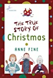 The True Story of Christmas (0440419859) by Fine, Anne