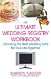 The Ultimate Wedding Registry Workbook: Choosing the Best Wedding Gifts for Your Life Together