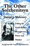 img - for The Other Solzhenitsyn: Telling the Truth about a Misunderstood Writer and Thinker book / textbook / text book