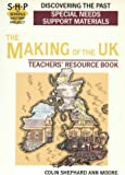 Making of the Uk: Special Needs: Support Materials: Teacher's Resource Book (Re-Discovering the Past)