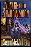 Voyage of the Shadowmoon (0765306093) by McMullen, Sean