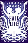Half Life: A Novel