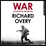 A History of War in 100 Battles | Richard Overy