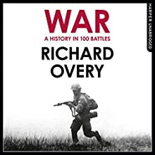 A History of War in 100 Battles Audiobook by Richard Overy Narrated by Steven Crossley