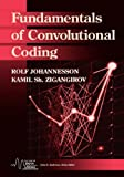 Fundamentals of Convolutional Coding (IEEE Series on Digital & Mobile Communicat...