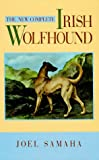 Joel Samaha The New Complete Irish Wolfhound