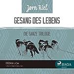 Gesang des Lebens: Die ganze Trilogie | Jørn Riel