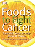 img - for Foods to Fight Cancer: Essential foods to help prevent cancer book / textbook / text book
