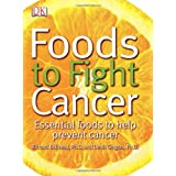 Foods to Fight Cancer: Essential foods to help prevent cancer ~ Richard B�liveau