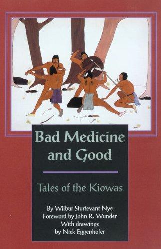 Bad Medicine and Good: Tales of the Kiowas