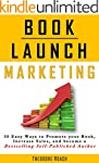 Book Launch Marketing: 35 Ways to Pro...