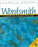 Wordsmith: A Guide to College Writing (0136283551) by Pamela Arlov