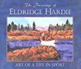 The Paintings of Eldridge Hardie - Art of a Life in Sport (0811714292) by Hardie, Eldridge