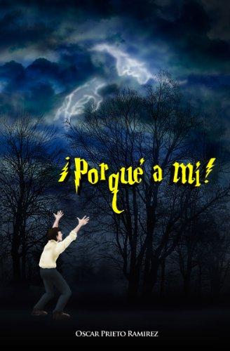¡Por qué a mí! de Oscar Prieto Ramírez