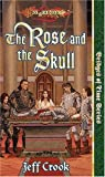 The Rose and the Skull (Dragonlance Bridges of Time, Vol. 4)