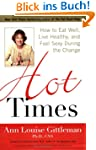 Hot Times: How to Eat Well, Live Heal...