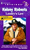 Landry's Law (The Landry Brothers, Book 2) (Harlequin Intrigue Series #545) (0373225458) by Kelsey Roberts