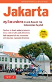 Jakarta: 25 Excursions In and Around Indonesias Capital