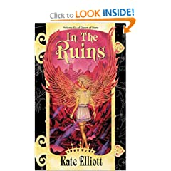 In the Ruins (Crown of Stars, Vol. 6) by Kate Elliott