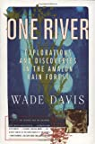 One River: Explorations and Discoveries in the Amazon Rain Forest (0684834960) by Davis, Wade