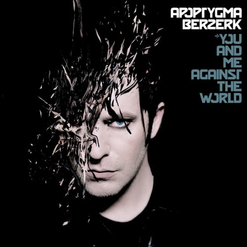 Apoptygma Berzerk - You And Me Against The World (Limited Edition) - Zortam Music