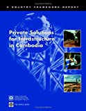 img - for Private Solutions for Infrastructure in Cambodia (Public-Private Infrastructure Advisory Facility Series) book / textbook / text book