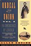 Ordeal of the Union Vol. 2 The Emergence of Lincoln: Douglas, Buchanan and Party Chaos, 1857-1859 / Prologue To Civil War, 1859-1861 (0020354428) by Allan Nevins