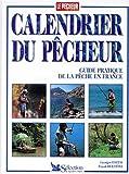 echange, troc Georges Cortay - Calendrier du pecheur: Guide pratique de la peche en France