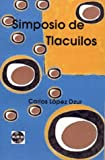 Simposio de Tlacuilos (Untranslated Fiction - Spanish) (1930879172) by Dzur, Carlos Lopez