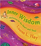 Inner Wisdom: Meditations for the Heart and Soul (Hay House Lifestyles)