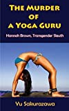 The Murder of a Yoga Guru (Hannah Brown - Transgender Sleuth)
