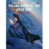 Combat Aircraft 72: Vulcan Units of the Cold War (Combat Aircraft)by Andrew Brookes