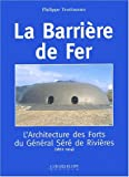 La barrire de fer. : L'architecture des forts du Gnral Sr de Rivires (1872-1914)