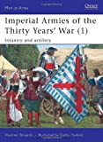 img - for Imperial Armies of the Thirty Years' War (1): Infantry and artillery (Men-at-Arms) book / textbook / text book
