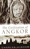 The Civilization of Angkor (1842125842) by Charles Higham