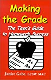 Making the Grade: The Teen's Guide to Homework Success