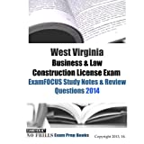 West Virginia Business & Law Construction License Exam ExamFOCUS Study Notes & Review Questions 2014
