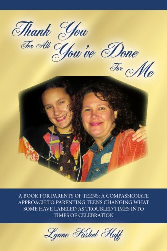 Thank You For All You've Done For Me: A Book for Parents of Teens