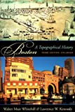 img - for Boston: A Topographical History, Third Enlarged Edition book / textbook / text book