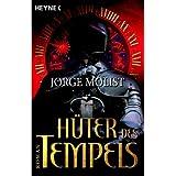 """H�ter des Tempels: Romanvon """"Jorge Molist"""""""
