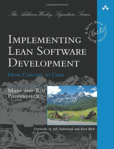 Implementing Lean Software Development : From Concept to Cash (Addison Wesley Signature Series)